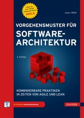 Vorgehensmuster für Softwarearchitektur Kombinierbare Praktiken in Zeiten von Agile und Lean
