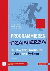 Programmieren trainieren Mit über 130 Workouts in Java und Python. Inkl. E-Book