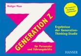 Generation Z für Personaler und Führungskräfte Ergebnisse der Generation-Thinking-Studie