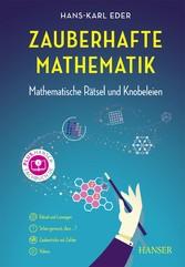 Zauberhafte Mathematik Mathematische Rätsel und Knobeleien