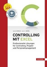 Controlling mit Excel Professionelle Lösungen für Controlling, Projekt- und Personalmanagement. Für Microsoft 365