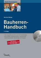 Bauherren-Handbuch Dieser Ratgeber führt Sie rechtssicher und kostensparend durch alle Phasen des schlüsselfertigen Bauens.