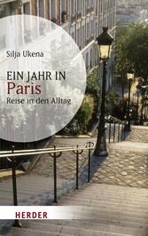 Ein Jahr in Paris Reise in den Alltag