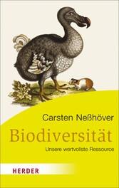 Biodiversität Unsere wertvollste Ressource