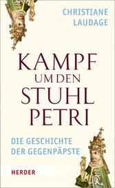 Kampf um den Stuhl Petri Die Geschichte der Gegenpäpste