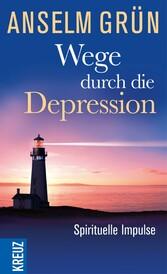 Wege Durch Die Depression Spirituelle Impulse Mit Leseprobe Von Anselm Grun