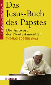 Das Jesus-Buch des Papstes Die Antwort der Neutestamentler
