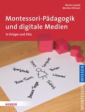 Montessori-Pädagogik und digitale Medien in Krippe und Kita