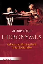 Hieronymus Askese und Wissenschaft in der Spätantike