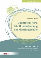 Qualität in Hort, Schulkindbetreuung und Ganztagsschule Grundlagen zum Leiten, Führen und Managen