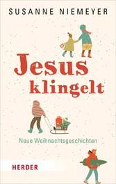 Jesus klingelt Neue Weihnachtsgeschichten