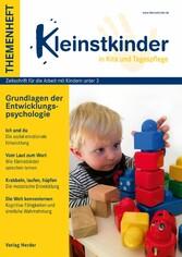 Grundlagen der Entwicklungspsychologie Themenheft Kleinstkinder in Kita und Tagespflege