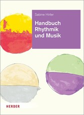 Handbuch Rhythmik und Musik Theorie und Praxis für die Arbeit in der Kita