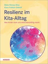 Resilienz im Kita-Alltag Was Kinder stark und widerstandsfähig macht