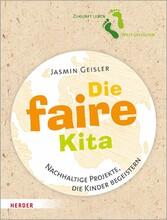 Die faire Kita Nachhaltige Projekte, die Kinder begeistern