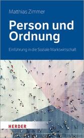 Person und Ordnung Einführung in die Soziale Marktwirtschaft