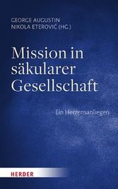Mission in säkularer Gesellschaft Ein Herzensanliegen