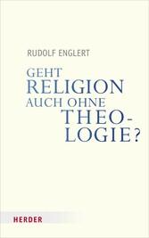 Geht Religion auch ohne Theologie?