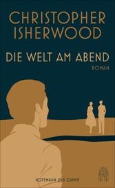 Die Welt am Abend Roman
