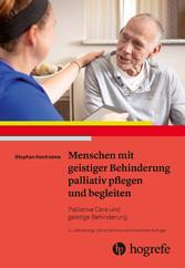 Menschen mit geistiger Behinderung palliativ pflegen und begleiten Palliative Care und geistige Behinderung