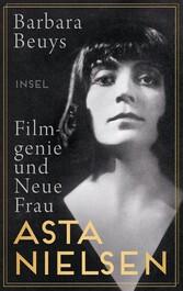 Asta Nielsen Filmgenie und Neue Frau
