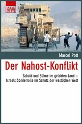 Der Nahost-Konflikt Schuld und Sühne im gelobten Land - Israels Sonderrolle im Schutz der westlichen Welt