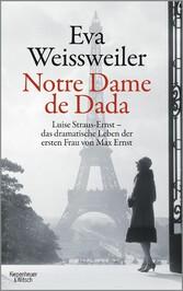 Notre Dame de Dada Luise Straus - das dramatische Leben der ersten Frau von Max Ernst
