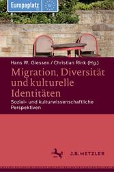 Migration, Diversität und kulturelle Identitäten Sozial- und kulturwissenschaftliche Perspektiven