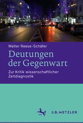 Deutungen der Gegenwart Zur Kritik wissenschaftlicher Zeitdiagnostik