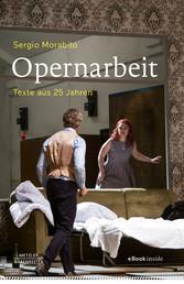 Opernarbeit Texte aus 25 Jahren