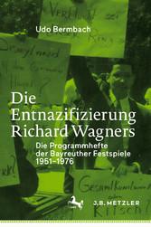 Die Entnazifizierung Richard Wagners Die Programmhefte der Bayreuther Festspiele 1951-1976