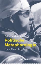 Politische Metaphorologie Hans Blumenberg heute