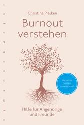 Burnout verstehen Hilfe für Angehörige und Freunde