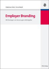 Employer Branding. Mit Strategie zum bevorzugten Arbeitgeber