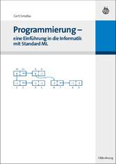 Programmierung - eine Einführung in die Informatik mit Standard ML