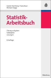 Statistik-Arbeitsbuch Übungsaufgaben - Fallstudien - Lösungen