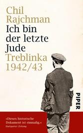 Ich bin der letzte Jude >Aufzeichnungen für die Nachwelt
