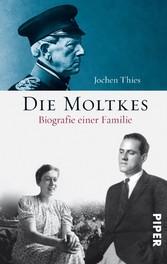 Die Moltkes Biographie einer Familie