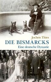 Die Bismarcks Eine deutsche Dynastie