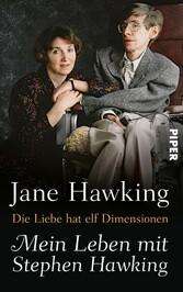 Die Liebe hat elf Dimensionen Mein Leben mit Stephen Hawking