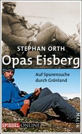 Opas Eisberg Auf Spurensuche durch Grönland