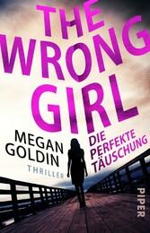 The Wrong Girl - Die perfekte Täuschung Thriller