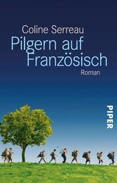 Pilgern auf Französisch Roman