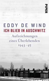 Ich blieb in Auschwitz Aufzeichnungen eines Überlebenden 1944-45