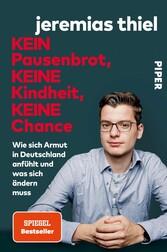 Kein Pausenbrot, keine Kindheit, keine Chance Wie sich Armut in Deutschland anfühlt und was sich ändern muss