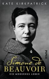 Simone de Beauvoir Ein modernes Leben