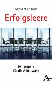 Erfolgsleere Philosophie für die Arbeitswelt