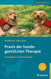 Praxis der hundegestützten Therapie Grundlagen und Anwendung