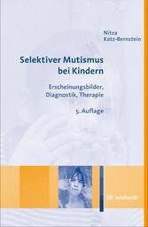 Selektiver Mutismus bei Kindern Erscheinungsbilder, Diagnostik, Therapie