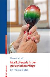 Musiktherapie in der geriatrischen Pflege Ein Praxisleitfaden